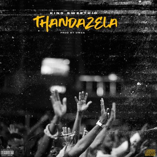 DOWNLOAD King Sweetkid – Thandazela MP3