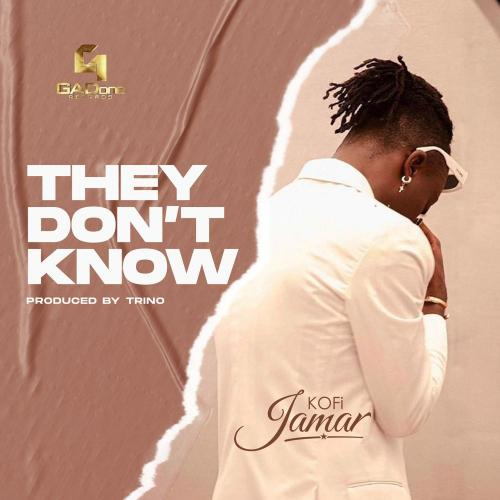 DOWNLOAD Kofi Jamar – They Don't Know MP3