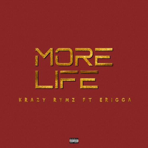 DOWNLOAD Krazy Rymz – More Life Ft. Erigga MP3