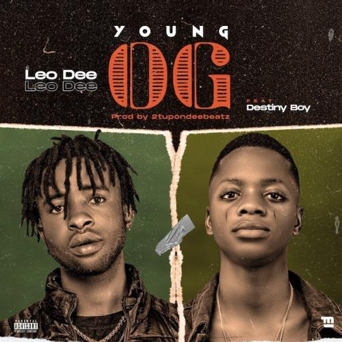 DOWNLOAD Leo Dee Ft. Destiny Boy – Young OG MP3
