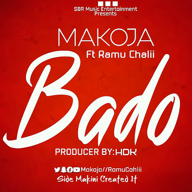 DOWNLOAD Makoja ft Ram Chali – Bado MP3