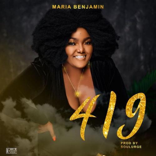 DOWNLOAD Maria Benjamin – 419 MP3