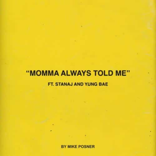 DOWNLOAD Mike Posner Ft. Stanaj & Yung Bae – Momma Always Told Me MP3