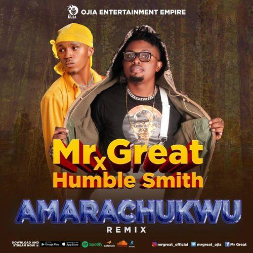 DOWNLOAD Mr Great – Amarachukwu (Remix) Ft. Humblesmith MP3