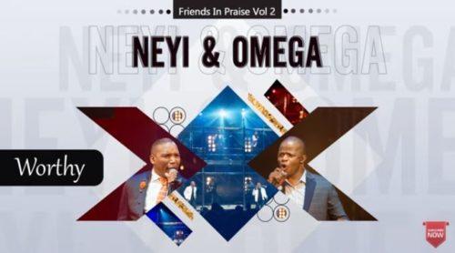 DOWNLOAD Neyi Zimu & Omega Khunou – Worthy (Friends In Praise) MP3