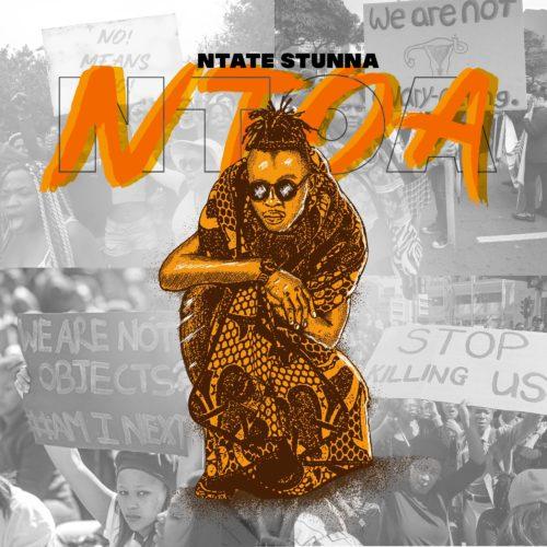 DOWNLOAD Ntate Stunna – Ntoa MP3