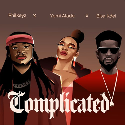 DOWNLOAD Philkeyz – Complicated Ft. Yemi Alade, Bisa Kdei MP3