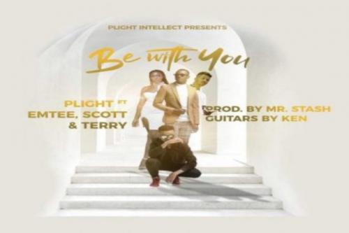 DOWNLOAD Plight – Be With You Ft. Emtee, Scott, Terry MP3