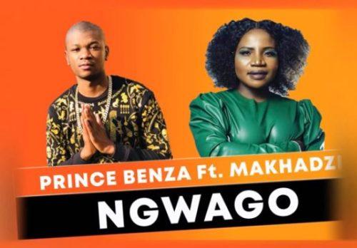 DOWNLOAD Prince Benza – Ngwago Ft. Makhadzi MP3