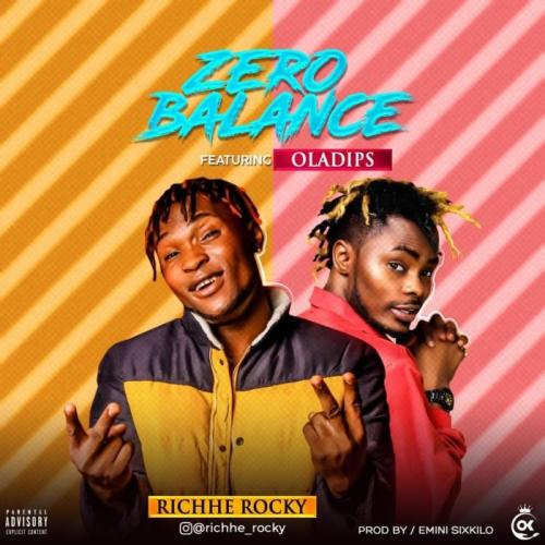 DOWNLOAD Richhe Rocky Ft. Oladips – Zero Balance MP3