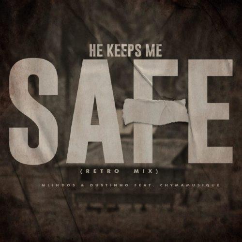 DOWNLOAD Mlindos & Dustinho – He Keeps Me Safe (Retro Mix) Ft. Chymamusique MP3