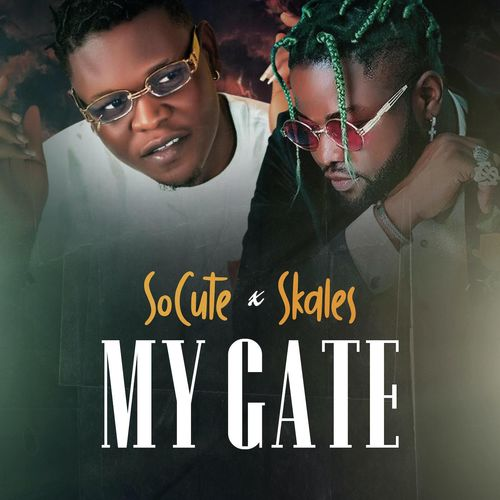 DOWNLOAD So Cute – My Gate Ft. Skales MP3
