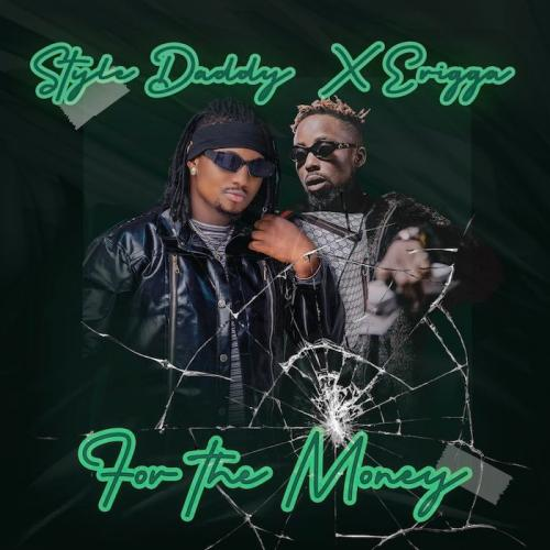 DOWNLOAD Style Daddy & Erigga – For The Money MP3