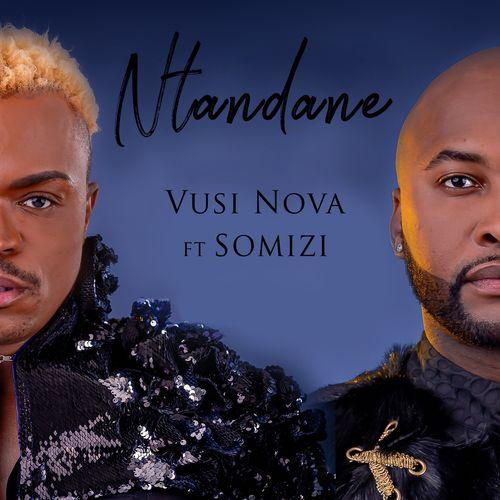 VIDEO: Vusi Nova – Ntandane Ft. Somizi | mp4 Download