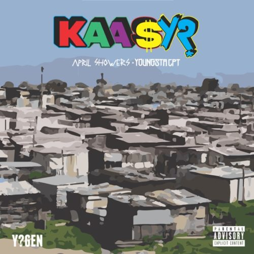 DOWNLOAD YoungstaCPT x April Showers – Kaasy ? MP3