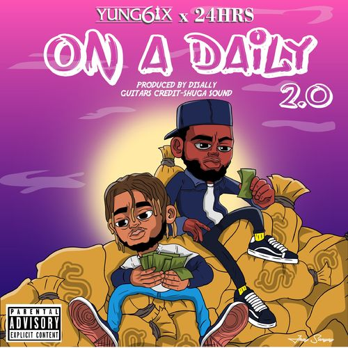 DOWNLOAD Yung6ix Ft. 24Hrs – On A Daily 2.0 MP3