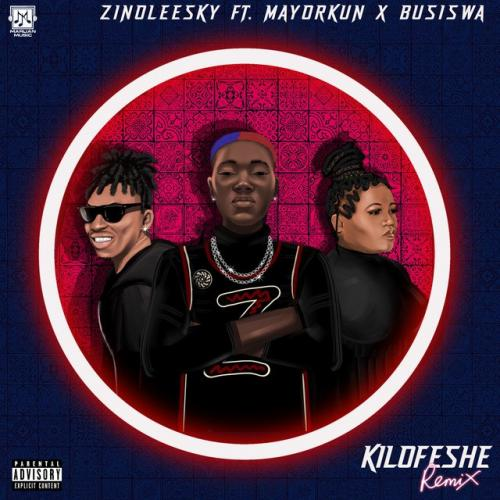 DOWNLOAD Zinoleesky Ft. Mayorkun, Busiswa – Kilofeshe (Remix) MP3