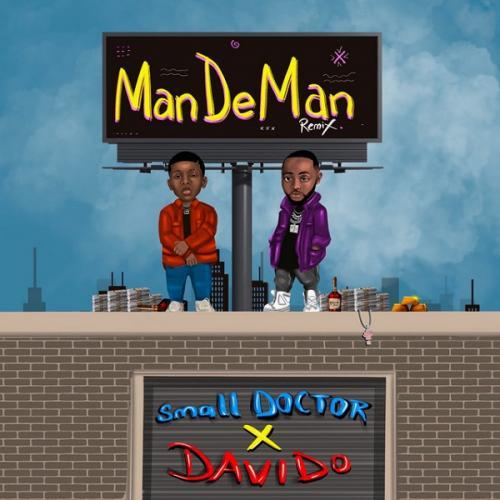 DOWNLOAD Small Doctor – ManDeMan (Remix) Ft. Davido MP3