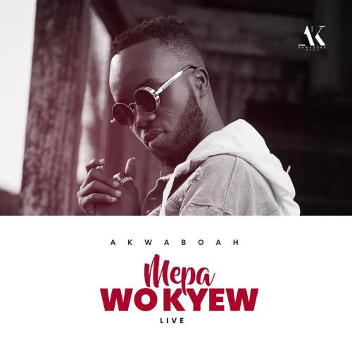 DOWNLOAD Akwaboah – Mepa Wo Kyew (Live Version) MP3