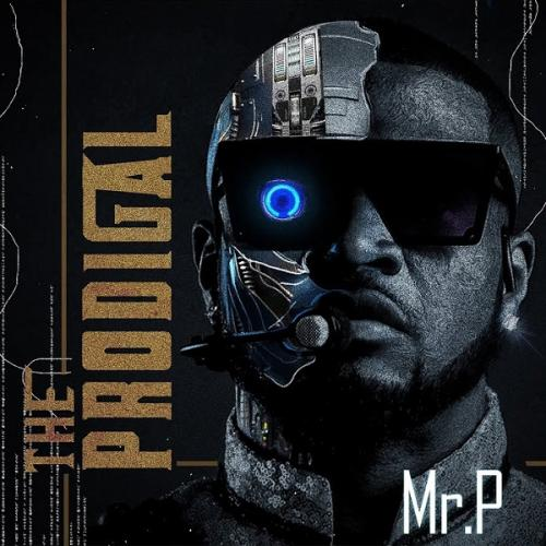 DOWNLOAD Mr P – Prodigal Album mp3