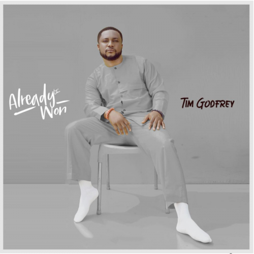DOWNLOAD Tim Godfrey – Already Won Album mp3