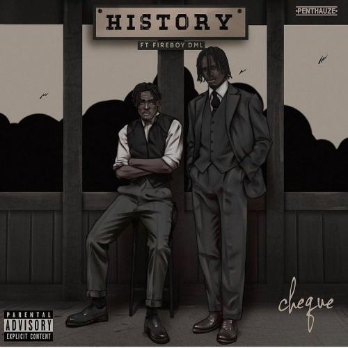 DOWNLOAD Cheque – History Ft. Fireboy DML MP3