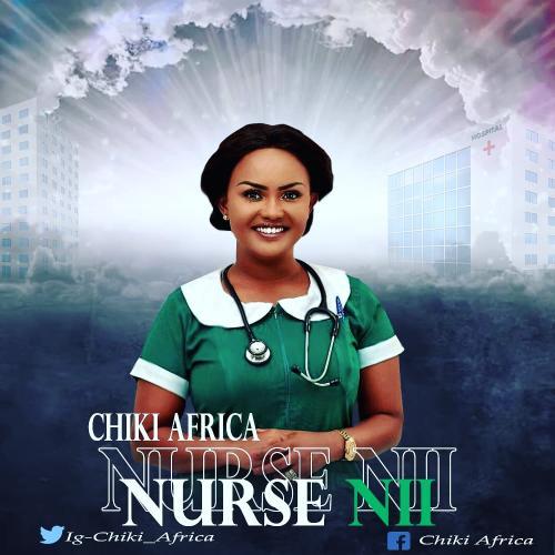 DOWNLOAD Chiki Africa – Nurse Nii MP3
