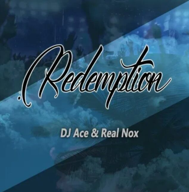 DOWNLOAD DJ Ace & Real Nox – Redemption MP3