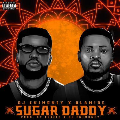 DOWNLOAD Dj Enimoney – Sugar Daddy Ft. Olamide MP3