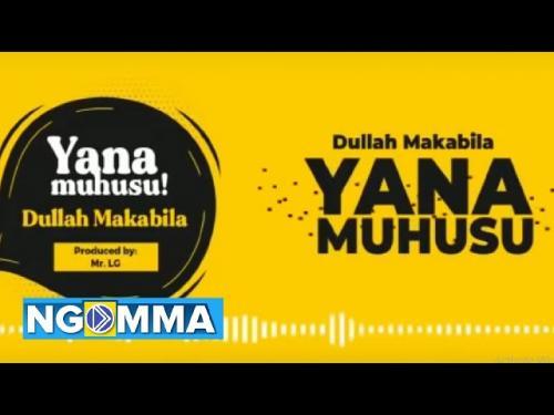 DOWNLOAD Dulla Makabila – Yanamuhusu MP3