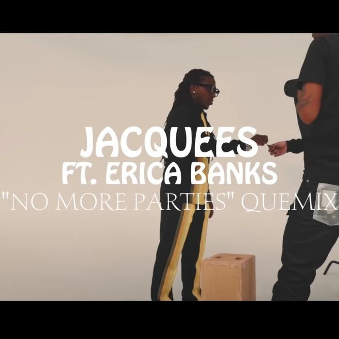 DOWNLOAD Jacquees – No More Parties (Quemix) Ft. Erica Banks MP3