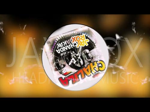 DOWNLOAD Jay Rox – Chalila Ft. Chanda Na Kay MP3