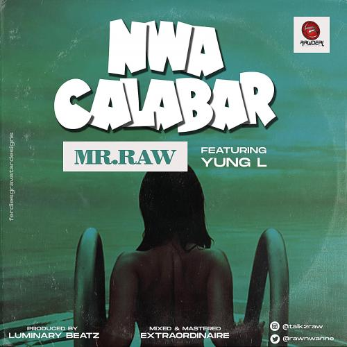 DOWNLOAD Mr Raw – Nwa Calabar Ft. Yung L MP3