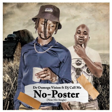 DOWNLOAD Dr Oumega Vision – No Poster Ft. DJ Call Me MP3