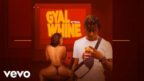 DOWNLOAD Rytikal – Gal Whine MP3