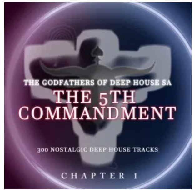 DOWNLOAD The Godfathers Of Deep House SA – The 5Th Commandment Chapter 1 MP3