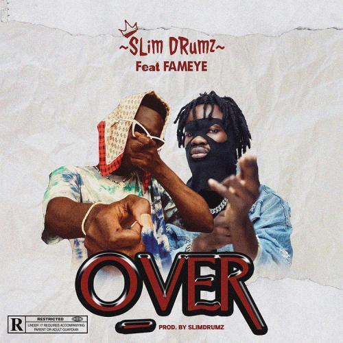 DOWNLOAD Slim Drumz – Over Ft. Fameye MP3