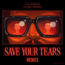 DOWNLOAD The Weeknd – Save Your Tears (Remix) Ft. Ariana Grande MP3