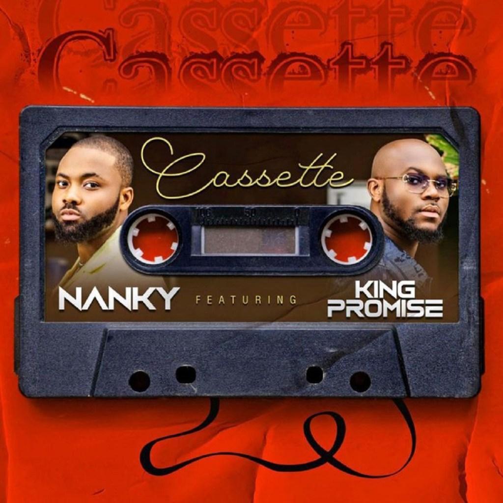 DOWNLOAD Nanky ft King Promise – Cassette MP3