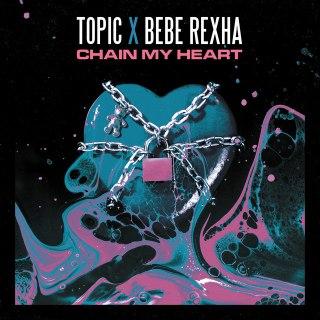 DOWNLOAD Topic & Bebe Rexha – Chain My Heart MP3